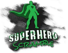 SUPERHERO SCRAMBLE: an adventure race with mud, slime, and super heros.
