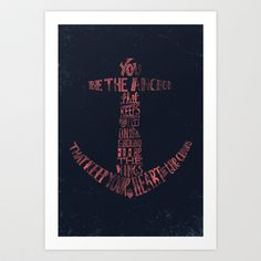 You be the anchor that keeps my feet on the ground... Art Print by Alejo Giraldo - society6
