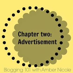 Amber Nicole: Blogging 101: Chapter two: Advertising.
