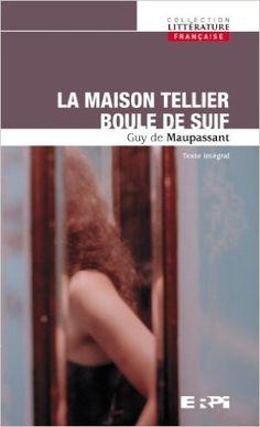 Maison tellier boule de suif coll.litterature: Amazon.com: Maupassant Guy de: Books