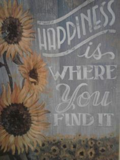 this hangs in my room to remind me. momma got it for me. i'm obsessed with sunflowers Meaning Of Sunflower, Sunflower Quotes, Gift Quotes, Book Quotes, Rustic Art, Rustic Decor, Quotable Quotes, Qoutes, Bag Of Sunshine
