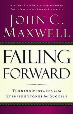 Failing Forward: Turning Mistakes into Stepping Stones for Success by John C. Maxwell, http://www.amazon.com/dp/0785288570/ref=cm_sw_r_pi_dp_sQanrb0GC48DV