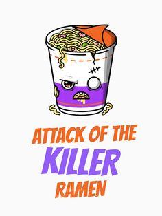 """Attack of the Killer Ramen"" T-shirt by equilibrum08 | Redbubble Canvas Prints, Art Prints, Ramen, Classic T Shirts, Halloween, Art Impressions, Photo Canvas Prints, Halloween Stuff, Windows"