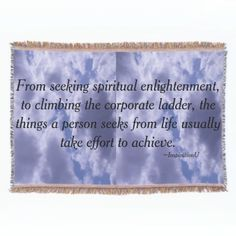 Effort to Achievement Throw - $109.00 - Effort to Achievement Throw - by #RGebbiePhoto @zazzle - #motivation #inspiration #growth - From seeking spiritual enlightenment, to climbing the corporate ladder, the things a person seeks from life usually take effort to achieve. This is a quote by RGebbiePhoto, and presented here in our store at InspirationU.