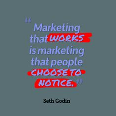 """Marketing that works is marketing that people choose to notice."" marketing #quotes #Kreatepop"