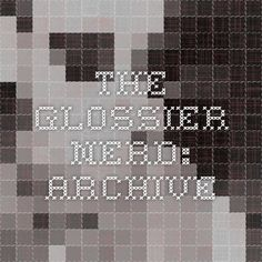 the glossier nerd: Archive