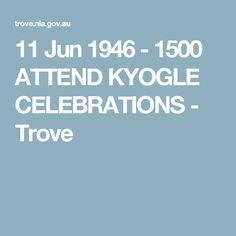 11 Jun 1946 - 1500 ATTEND KYOGLE CELEBRATIONS - Trove