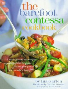 Precision Series The Barefoot Contessa Cookbook: Secrets from the East Hampton Specialty Food Store for Simple Food and Party Plat...