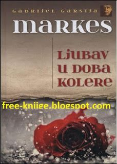 Gabriel G. Marquez LJUBAV U DOBA KOLERE PDF E-Knjiga Download ~ Besplatne E-Knjige