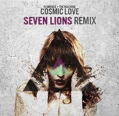 florence and the machine cosmic love seven lions remix