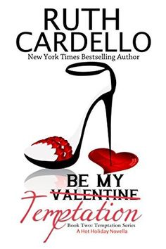 Be My Temptation (A Hot Holiday Novella): Book Two: Temptation Series by Ruth Cardello, http://www.amazon.com/dp/B00OAJUC8M/ref=cm_sw_r_pi_dp_BT3Fub0MHP95P
