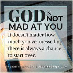 Ignore all the lies and please forgive all the people who made God look mean or said He is. God LOVES you!
