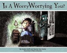 THe GaL iN THe BLue MaSK: REVIEW: Is a Worry Worrying You? by Ferida Wolff and Harriet May Savitz