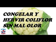 CONGELAR Y HERVIR COLIFLOR SIN MAL OLOR