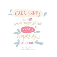 Cada lunes es una nueva oportunidad para empezar de cero #frases www.luciabe.com