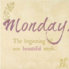 Weekend Quotes : Monday - Quotes Sayings Happy Monday Quotes, Monday Humor, It's Monday, Hello Monday, Monday Blues, Hello Quotes, Monday Greetings, Love Mondays, Beautiful Monday