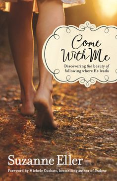 Come  With Me - new release by Suzanne Eller only $8.87 at Barnes & Noble! Click here to preorder: http://www.barnesandnoble.com/w/come-with-me-suzanne-eller/1122727078?ean=9780764218125