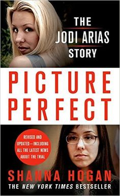 Amazon.com: Picture Perfect: The Jodi Arias Story: A Beautiful Photographer, Her Mormon Lover, and a Brutal Murder eBook: Shanna Hogan: Kindle Store