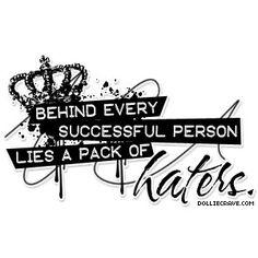 Yup....HATERS!! I said it! Keep hating :)