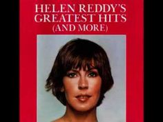 Helen Reddy : Greatest Hits (And More) Another Great Singer/Songwriter