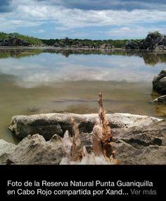 Foto de la Reserva Natural Punta Guaniquilla en Cabo Rojo compartida por Xander LR. miprv.com