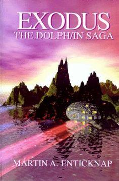 Exodus: The Dolphin Saga Fiction Books, Dolphins, Saga, Seal