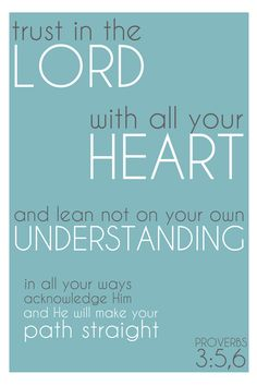 Proverbs 3:5-6. My all time favorite verse.