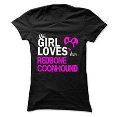 This girl love her REDBONE COONHOUND - #tshirt decorating #sweatshirt quilt. THE BEST => https://www.sunfrog.com/LifeStyle/This-girl-love-her-REDBONE-COONHOUND.html?68278