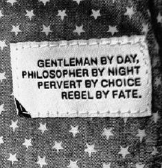 ♂ Masculine grey  Gentleman by day; philosopher by night; pervert by choice; rebel by fate...
