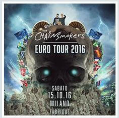 2016- THE CHAINSMOKERS, Oct. 15 in Milan; tickets are available in Vicenza at Media World, Palladio Shopping Center, or online at www.ticketone.it, www.vivaticket.it, www.iconamusic.it, and www.geticket.it