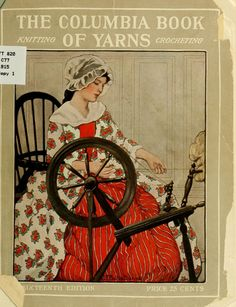 """""""The Columbia Book Of Yarns"""": Containing A Manual Of Knitting & Crocheting (1915) - Online Vintage Instruction Book"""