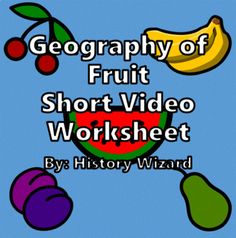 Geography of Fruit Short Video Worksheet by History Wizard | TpT
