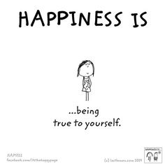 Happiness... being true to yourself