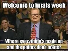 whose line is it anyway? Finals week no points matter fail