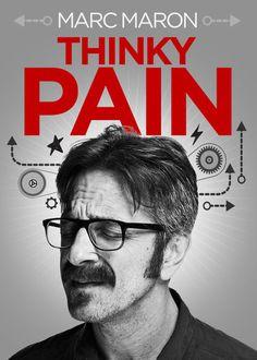 Marc Maron: Thinky Pain Le film Marc Maron: Thinky Pain est disponible sous-titré en français sur Netflix Canada   ...