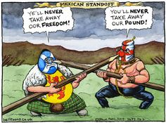 24 April 2013 - Steve Bell also draws the Scottish assertion that they could keep the pound as Salmond and Osborne fight Robert the Bruce style. Mexican Standoff, Alex Salmond, Scottish Independence, Military Art, Satire, The Guardian, Comic Art, Scotland