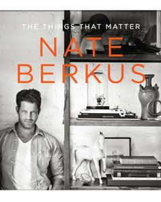 The Things that Matter - Nate Berkus Book - ELLE DECOR