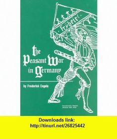 The Peasant War in Germany (9780717807208) Friedrich Engels , ISBN-10: 0717807207  , ISBN-13: 978-0717807208 ,  , tutorials , pdf , ebook , torrent , downloads , rapidshare , filesonic , hotfile , megaupload , fileserve