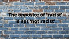 The importance of 'anti-racist'