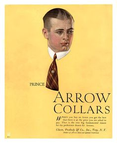 The 'Prince' Arrow Collar, 1920 Vintage Advertisements, Vintage Ads, Jc Leyendecker, Arrow Shirts, Dorothy Parker, Norman Rockwell, Pictures To Paint, Magazine Design, Illustrators