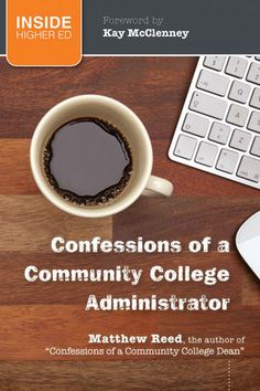 Jossey-Bass Higher & Adult Education: Confessions of a Community College Administrator - Matthew Reed, Kay McClenney College Quotes, College Hacks, College Humor, Education College, Higher Education, College Teaching, Saving For College, Student Success, Educational Leadership