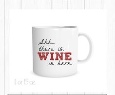 Shh...There is Wine in Here  Custom Coffee Cup, Personalized Mug, Monogram Mug by DashaAlexanderDesign on Etsy