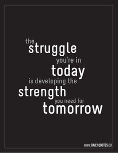 Motivational Quotes | Developing Strength – Motivational Quote | Daily Quotes
