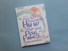 """The 'Pag Ako Yumaman, """"Hu u?"""" Sa'kin 'Yang Piso Fare na 'Yan Travel Notebook Tagalog Quotes Hugot Funny, Cool Journals, Book Cheap Flights, Travel Themes, Travelers Notebook, Wedding Guest Book, Real Weddings, Flats"""
