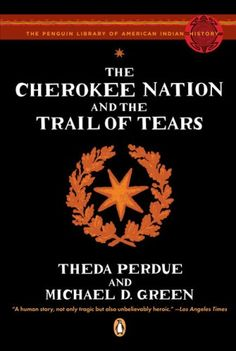 The Cherokee Nation and the Trail of Tears (The Penguin Library of American Indian History) Theda Perdue, Michael Green $8.74 - http://www.ebooknetworking.net/books_detail-0143113674.html