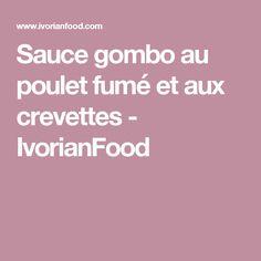 Sauce gombo au poulet fumé et aux crevettes - IvorianFood