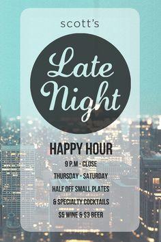 Late Night Happy Hour.  Scott's Restaurant & Bar.