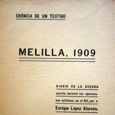 MELILLA , 1909 , CRONICA DE UN TESTIGO. DIARIO DE LA GUERRA. Riff