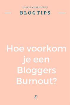 Lovely Charlotte's #blogtips | Hoe voorkom je een #Bloggers #Burnout?