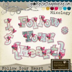 Follow Your Heart Alpha http://www.godigitalscrapbooking.com/shop/index.php?main_page=product_dnld_info&cPath=234_330&products_id=19980